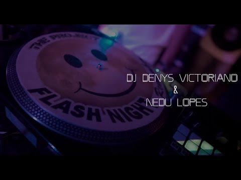 Flash Night Remember • DJ&39;s Nedu Lopes & Denys Victoriano