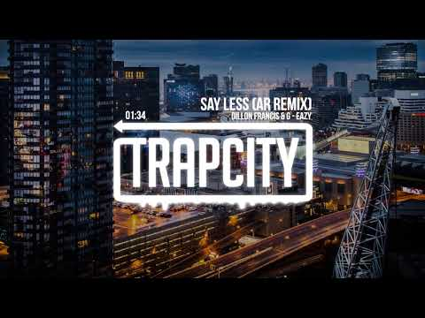 Dillon Francis & G-Eazy - Say Less (AR Remix)