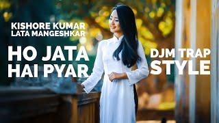Ho Jata Hai Pyar ft. DJM Kishore Kumar Lata Mangeshkar