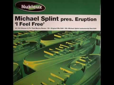 Michael Splint Pres. Eruption - I Feel Free [Dj Choose & F's That Mucho Remix]