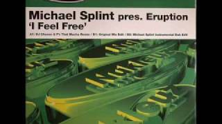 Michael Splint Pres. Eruption - I Feel Free [Dj Choose & F