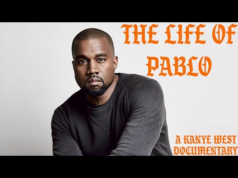 The Life of Pablo (A Kanye West Documentary)