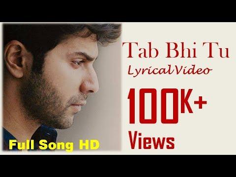 Tab Bhi Tu | October | Rahat Fateh Ali Khan | Varun Dhawan & Banita Sandhu | Lyrical Video