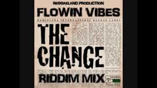 FLOWIN VIBES - THE CHANGE RIDDIM MIX