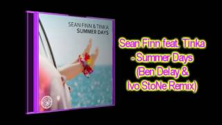 Sean Finn feat. Tinka - Summer Days (Ben Delay & DJ Ivo StoNe Remix)