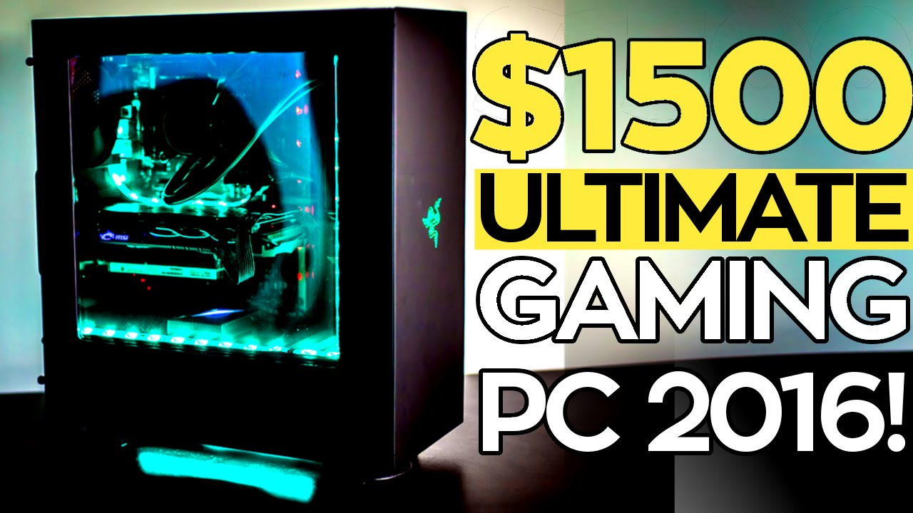 Build the ULTIMATE 4K GTX 1080 $1500 Gaming PC for 2016!