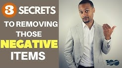 3 Secrets To Removing Negative Items Off Your Credit Report