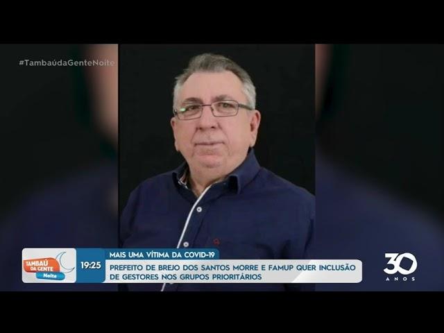 Prefeito de Brejo dos Santos morre e Famup quer inclusão de gestores nos grupos prioritários