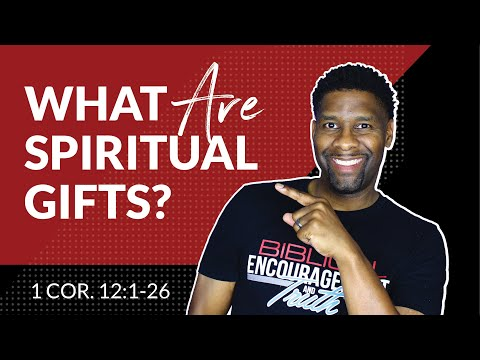 Spiritual Gifts - Part 1 | What are They and How do They Wor