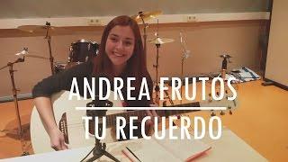 Andrea Frutos - Tu recuerdo - #EMEF