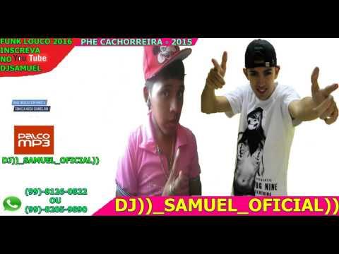 Phe Cachorreira Pra La E Pra Ca - Lançamento_2015_((DJ)))_SAMUEL_OFICIAL))_((AUDIO_OFICIAL)))))