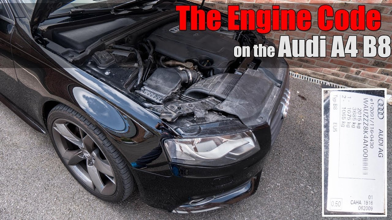 Audi A4 B8 The Engine Code What Where Why Youtube