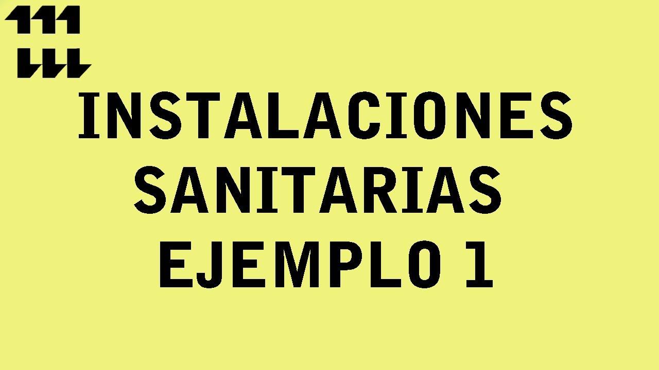 INSTALACIONES SANITARIAS  EJEMPLO 1  YouTube