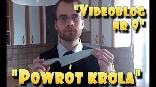 "Videoblog Ludwika nr 9 - ""Powrót Króla"""