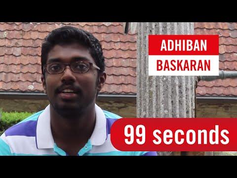 99 Seconds with Adhiban Baskaran
