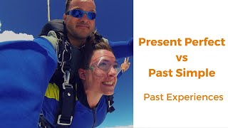 Present Perfect vs Past Simple Experiences