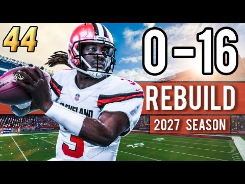 BROWNS CHASE PERFECTION! (2027 Season) - Madden 18 Browns 0-16 Rebuild | Ep.44