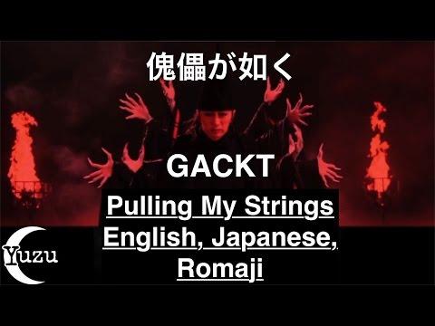 GACKT Pulling My Strings English, Japanese, Romaji Karaoke