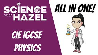 ALL OF CIE IGCSE PHYSICS 9-1 / A*-U (2020) | IGCSE Physics Revision | Science with Hazel