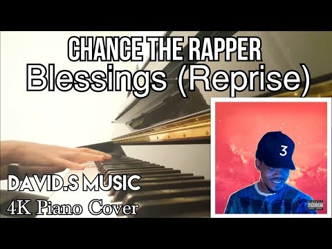 Chance the Rapper - Blessings (Reprise)   4K Piano Cover