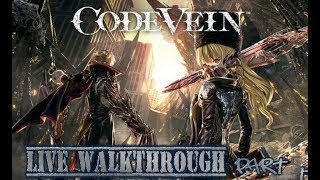 Code Vein: Another Live Stream? Part 5