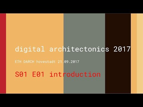 Ludger Hovestadt - Digital Architectonics S01E01: Introducti