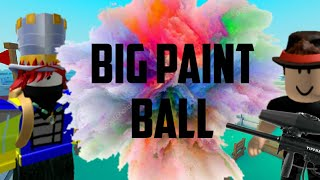 THE PAINT WAR HAS COME!!!! Big Paint Ball