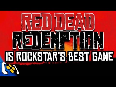Red Dead Redemption 2: Why Red Dead Redemption Is Rockstar's Best Game