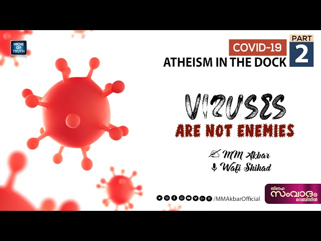 Viruses are Not Enemies | COVID-19; Atheism in the Dock - Part-02 | English | MM Akbar | Wafi Shihad