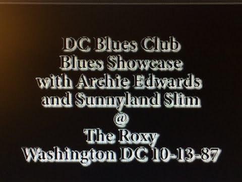 Archie Edwards and Sunnyland Slim  presented by DC Blues Club @ The Roxy - Wash DC 10-13-87