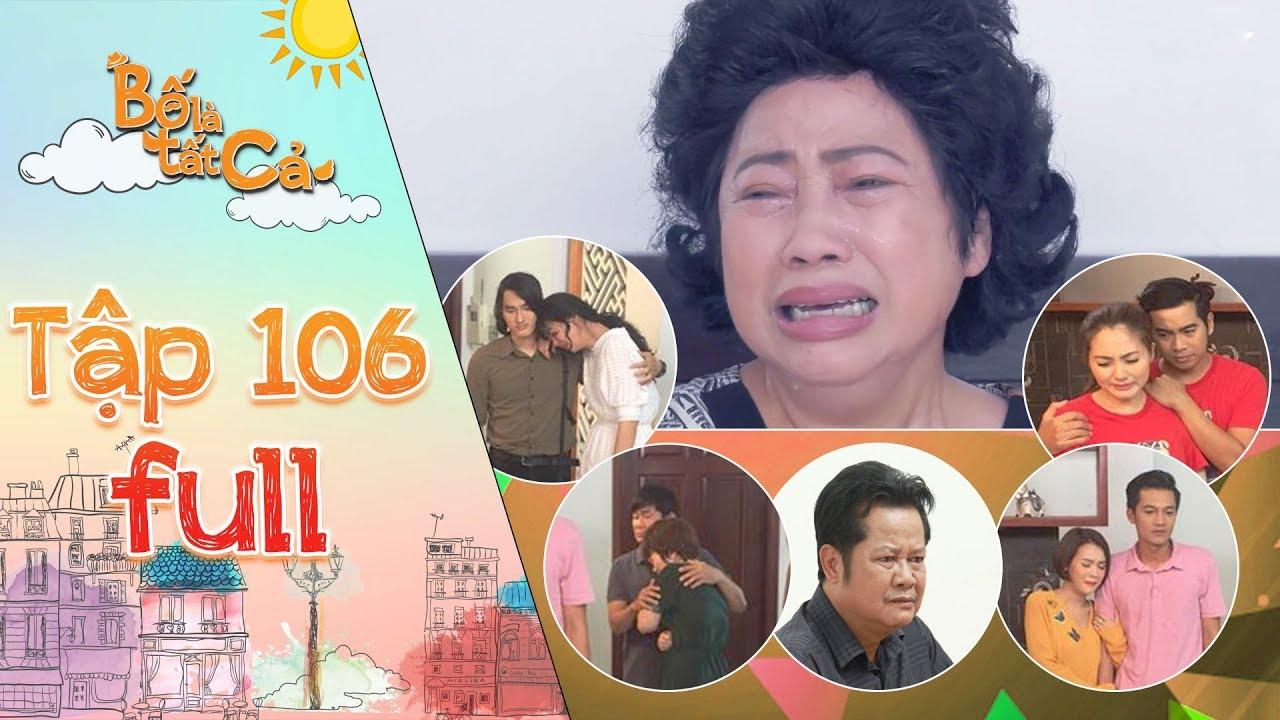 Bố là tất cả | tập 106 full: Cả nhà không kiềm được nước mắt khi cô Ba hành hạ tự trách bản thân