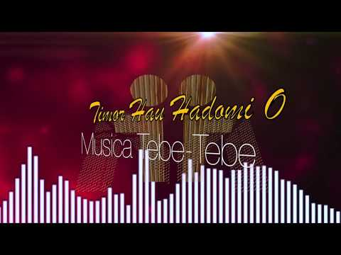 TIMOR HAU HADOMI O - Musica Tebe Tebe