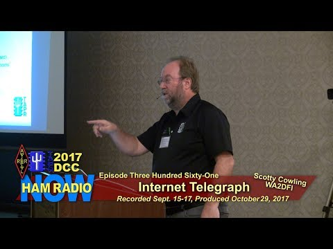 HRN 361: Internet Telegraph - Scotty Cowling WA2DFI, 2017 DCC on Ham Radio Now