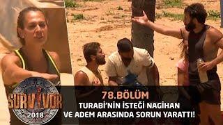 Turabi'nin isteği Nagihan ile Adem arasında sorun yarattı!  | 78. Bölüm | Survivor 2018