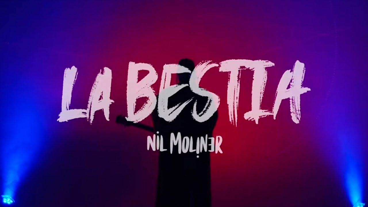 Nil Moliner - La Bestia (Videoclip Oficial)