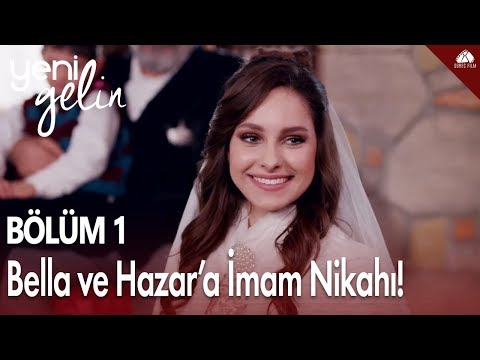 Yeni Gelin - Bella ve Hazar'a imam nikahı! - YouTube