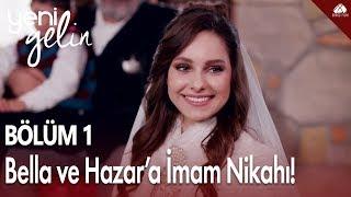 Yeni Gelin - Bella ve Hazar'a imam nikahı!