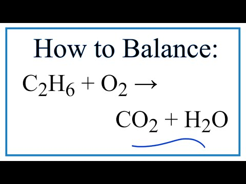 How To Balance C2H6 + O2 =  CO2 + H2O (Ethane Combustion Reaction)