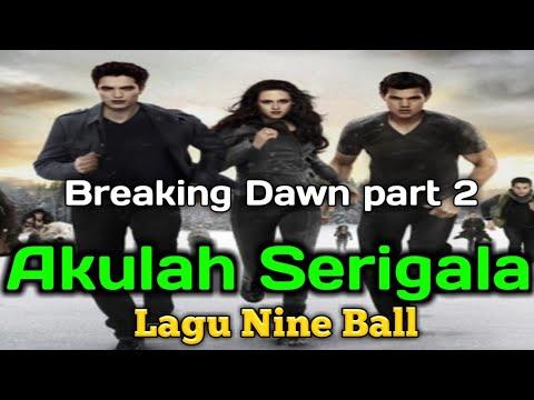 AKULAH SERIGALA,NINEBALL [TWILIGHT:BREAKINGDAWN FART 2]