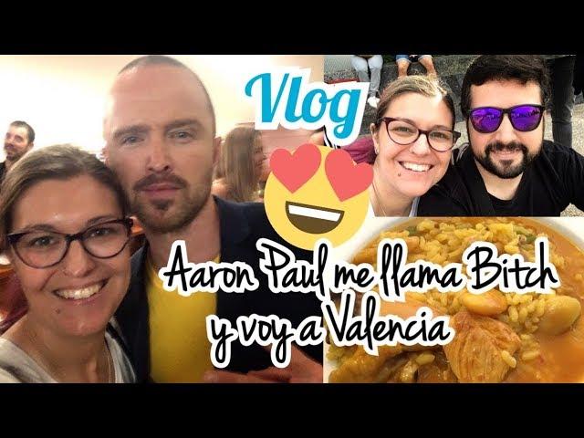 VLOG SEMANAL | Conozco a Aaron Paul 😍 y voy a VALENCIA
