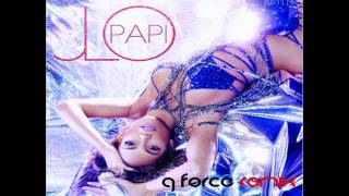 Jennifer Lopez - Papi (G-Force Remix)
