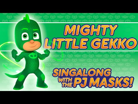 PJ Masks Singalong - ♪♪ Mighty Little Gekko ♪♪ (10 mins)