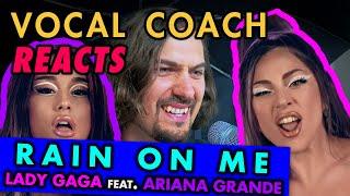 VOCAL COACH Reacts: Lady Gaga, Ariana Grande - RAIN ON ME (Official Music Video)