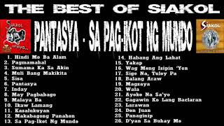 The Best Of Siakol Nonstop PANTASYA + SA PAG-IKOT NG MUNDO