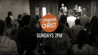 Longhorns for Christ Worship // August 29, 2021 // Out of the Box: You Are the Dwelling Place of God