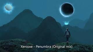 Xenioxe - Penumbra (Original mix)