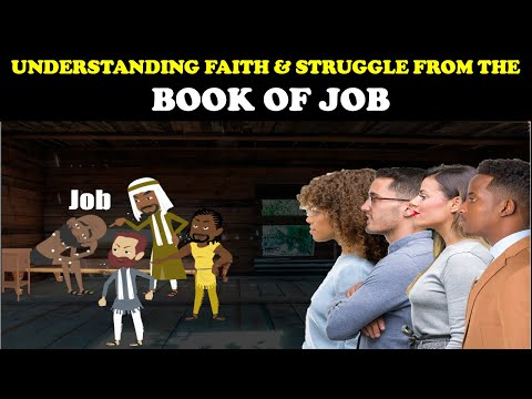 UNDERSTANDING FAITH & STRUGGLE FROM THE BOOK OF JOB