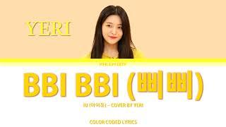 YERI of Red Velvet - '삐삐(BBIBBI)' IU (아이유) Lyrics 가사 (Eng/Rom/Han)