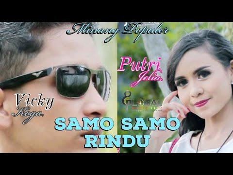 SAMO SAMO RINDU MINANG TERBAIK 2018 PUTRI JELIA feat VICKY KOGA
