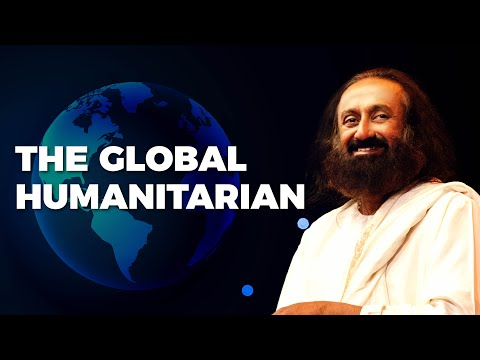 The Global Humanitarian | Gurudev Sri Sri Ravi Shankar